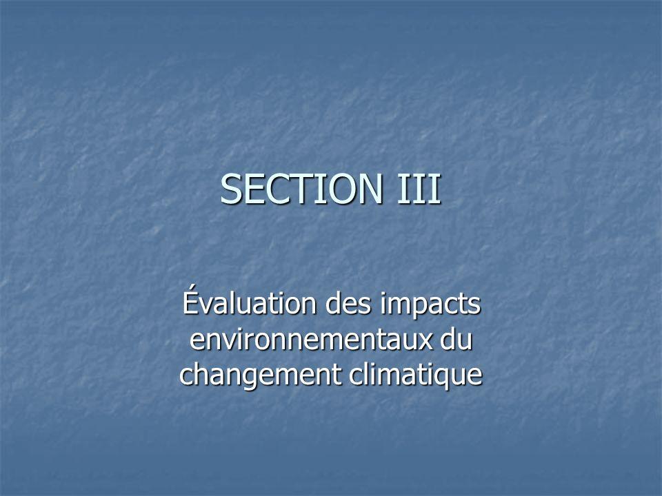 SECTION III Évaluation des impacts environnementaux du changement climatique