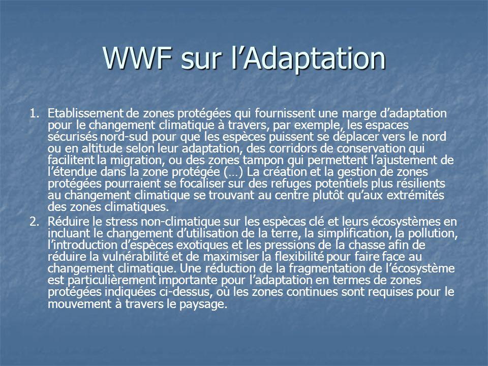 WWF sur lAdaptation 1. Etablissement de zones protégées qui fournissent une marge dadaptation pour le changement climatique à travers, par exemple, le