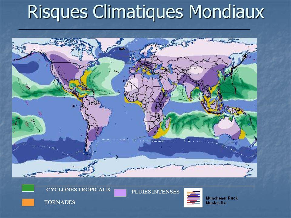 CYCLONES TROPICAUX TORNADES PLUIES INTENSES Risques Climatiques Mondiaux