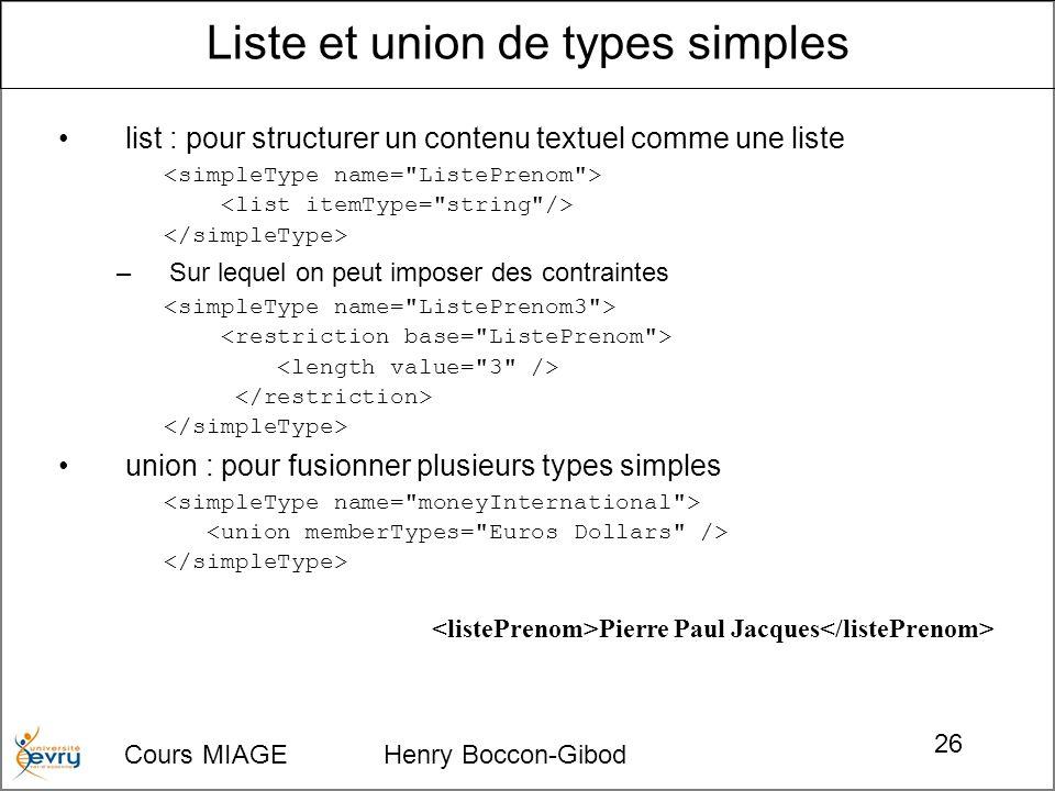 Cours MIAGE Henry Boccon-Gibod 26 list : pour structurer un contenu textuel comme une liste –Sur lequel on peut imposer des contraintes union : pour f