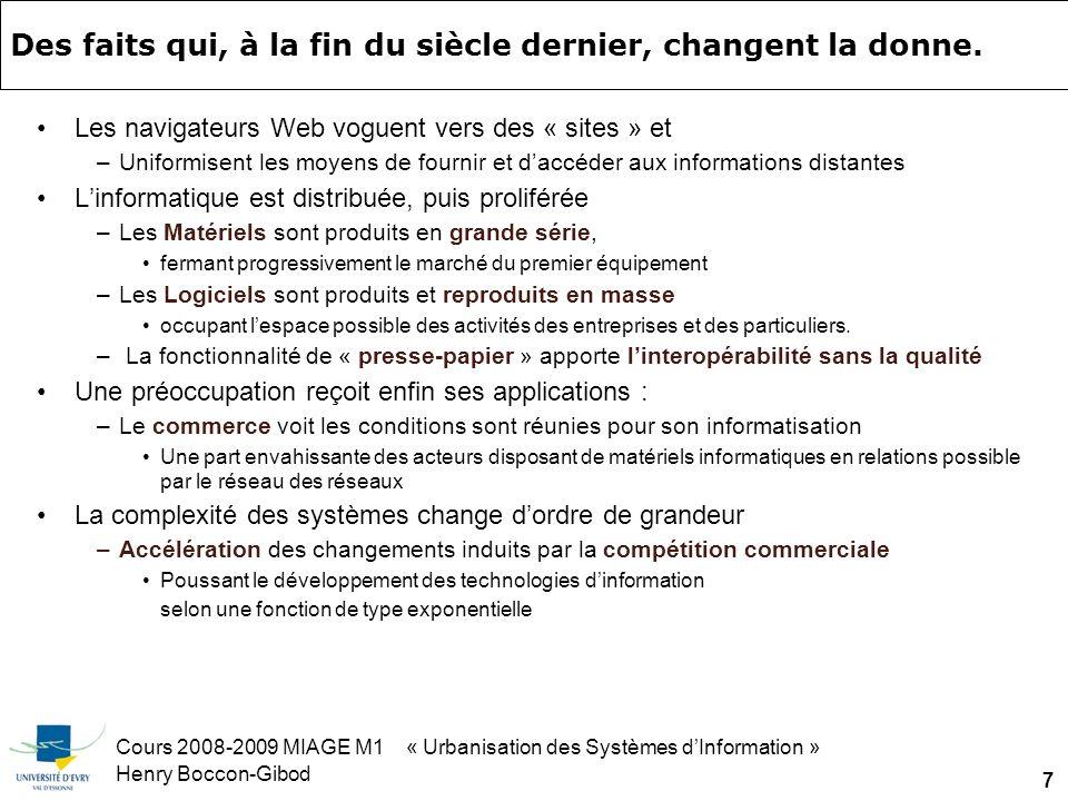 Cours 2008-2009 MIAGE M1 « Urbanisation des Systèmes dInformation » Henry Boccon-Gibod 58 La chaîne de valeur de lurbanisation elle-même
