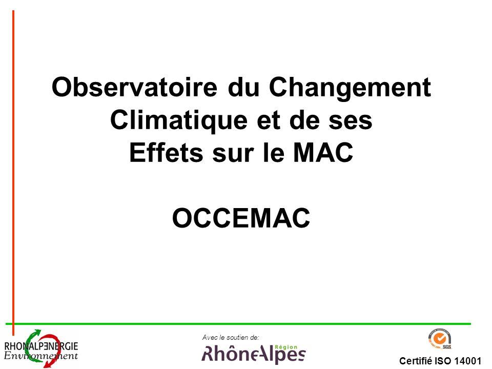 Certifié ISO 14001 Avec le soutien de: Eléments de contexte ORECC en cours de création Besoin dobservation sur les massifs en RA: Contacts avec les Alpes, et le MAC Intérêt de mutualiser: gouvernance, SI, etc,…