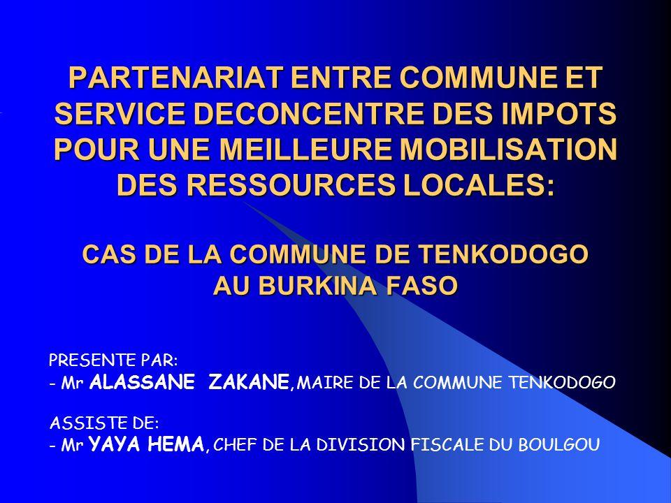PARTENARIAT ENTRE COMMUNE ET SERVICE DECONCENTRE DES IMPOTS POUR UNE MEILLEURE MOBILISATION DES RESSOURCES LOCALES: CAS DE LA COMMUNE DE TENKODOGO AU