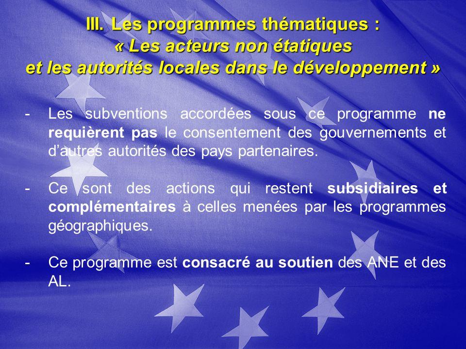 III. Les programmes thématiques : « Les acteurs non étatiques et les autorités locales dans le développement » -Les subventions accordées sous ce prog