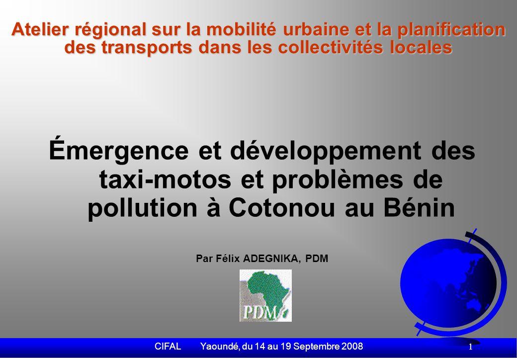 CIFAL Yaoundé, du 14 au 19 Septembre 2008 2 Sommaire De la faillite des TC à lémergence des taxi- motos Contribution des taxi-motos à la durabilité de la ville de Cotonou Les externalités négatives de lactivité des taxi-motos Vers un transport urbain durable à Cotonou