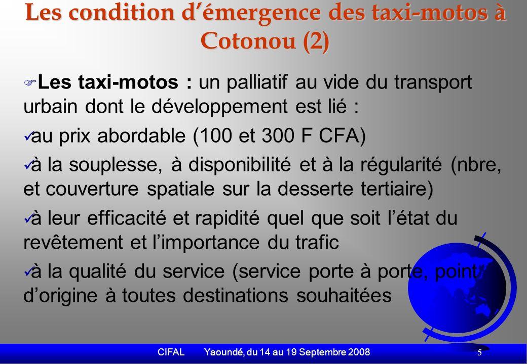 CIFAL Yaoundé, du 14 au 19 Septembre 2008 6 Taxi-moto et durabilité de Cotonou Taxi-moto : secteur pourvoyeur demplois Le nombre de conducteurs de taxi-moto est estimé aujourdhui à environ 95.000 mais les métiers et autres activités liés au secteur portent à 150.000 le nombre de personnes qui vivent et nourrissent leurs familles par cette activité : –Conducteurs titrés : 60% –Conducteurs occasionnels : 3% –Exploitants : 30%