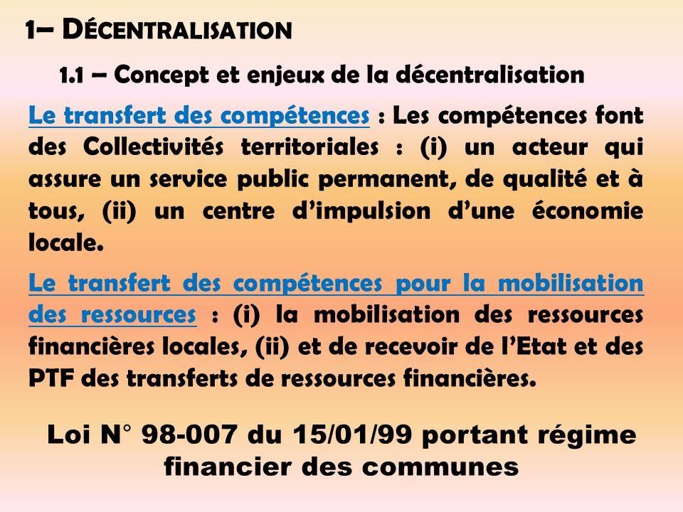Le transfert des compétences : Les compétences font des Collectivités territoriales : (i) un acteur qui assure un service public permanent, de qualité et à tous, (ii) un centre dimpulsion dune économie locale.