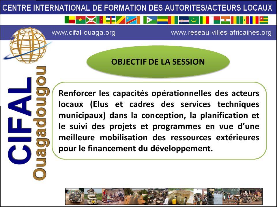 La thématique de la formation sera traitée à travers les modules suivants : Politiques Publiques dAide au Développement Et Financement de la Décentralisation Législation Nationale en Matière de Financement du Développement Local Accès des Collectivités Locales dAfrique au Financement Extérieur Cycle de Projet et Recherche de Financement : Etude de Cas