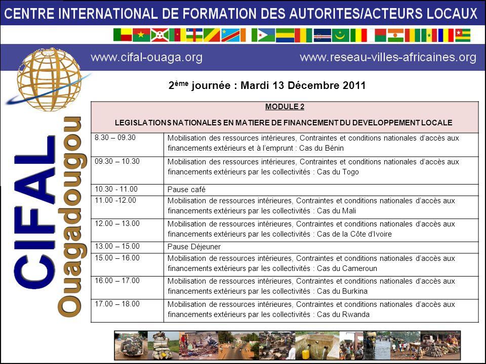MODULE 2 LEGISLATIONS NATIONALES EN MATIERE DE FINANCEMENT DU DEVELOPPEMENT LOCALE 8.30 – 09.30 Mobilisation des ressources intérieures, Contraintes e