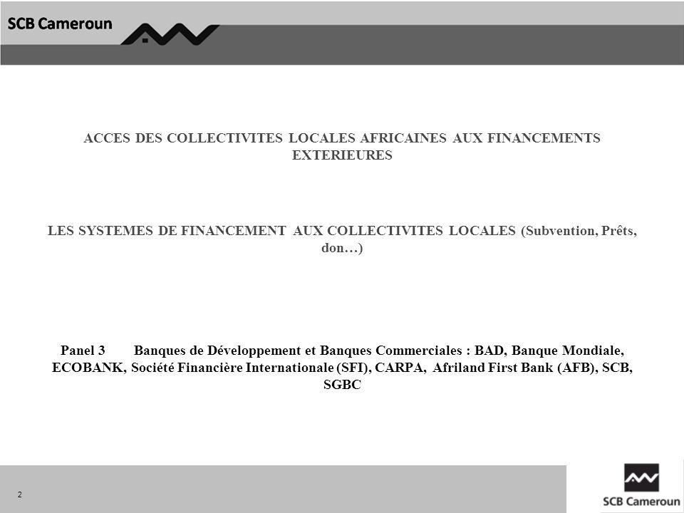 ACCES DES COLLECTIVITES LOCALES AFRICAINES AUX FINANCEMENTS EXTERIEURES LES SYSTEMES DE FINANCEMENT AUX COLLECTIVITES LOCALES (Subvention, Prêts, don…