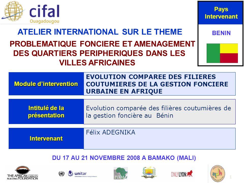 1 ATELIER INTERNATIONAL SUR LE THEME « PROBLEMATIQUE FONCIERE ET AMENAGEMENT DES QUARTIERS PERIPHERIQUES DANS LES VILLES AFRICAINES» DU 17 AU 21 NOVEM