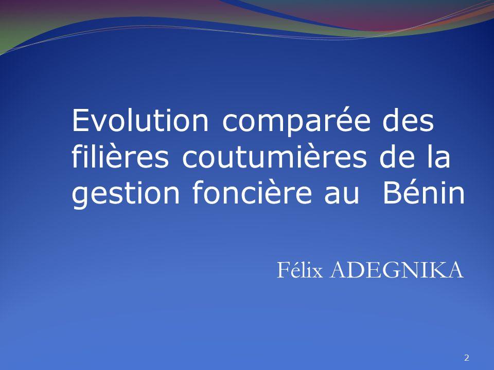2 Evolution comparée des filières coutumières de la gestion foncière au Bénin