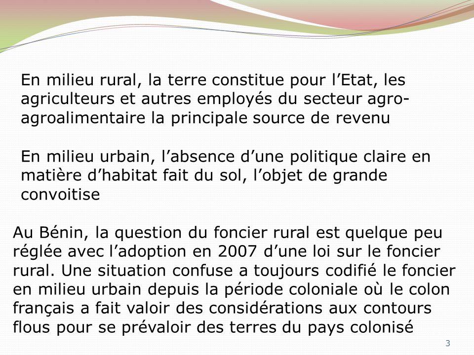 3 En milieu rural, la terre constitue pour lEtat, les agriculteurs et autres employés du secteur agro- agroalimentaire la principale source de revenu