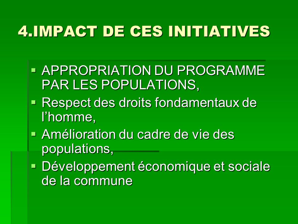 4.IMPACT DE CES INITIATIVES APPROPRIATION DU PROGRAMME PAR LES POPULATIONS, APPROPRIATION DU PROGRAMME PAR LES POPULATIONS, Respect des droits fondame