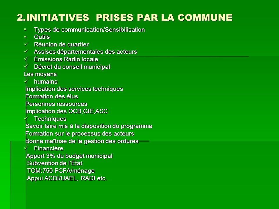 2.INITIATIVES PRISES PAR LA COMMUNE Types de communication/Sensibilisation Types de communication/Sensibilisation Outils Outils Réunion de quartier Ré