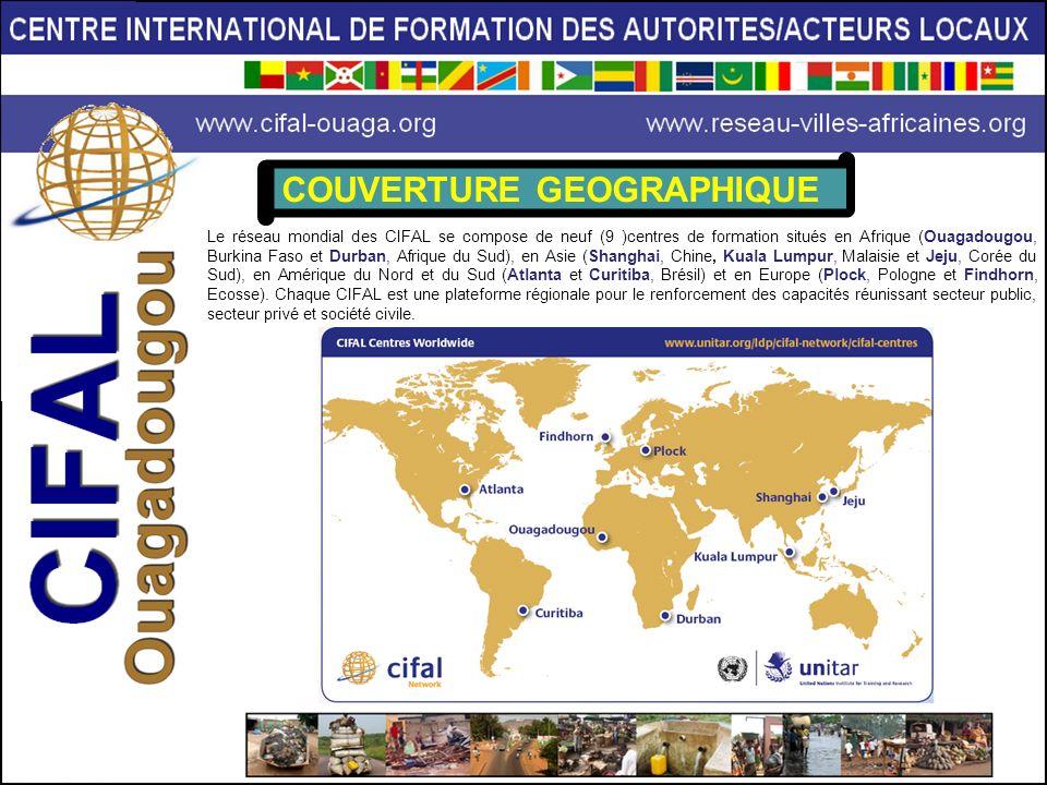 COUVERTURE GEOGRAPHIQUE Le réseau mondial des CIFAL se compose de neuf (9 )centres de formation situés en Afrique (Ouagadougou, Burkina Faso et Durban