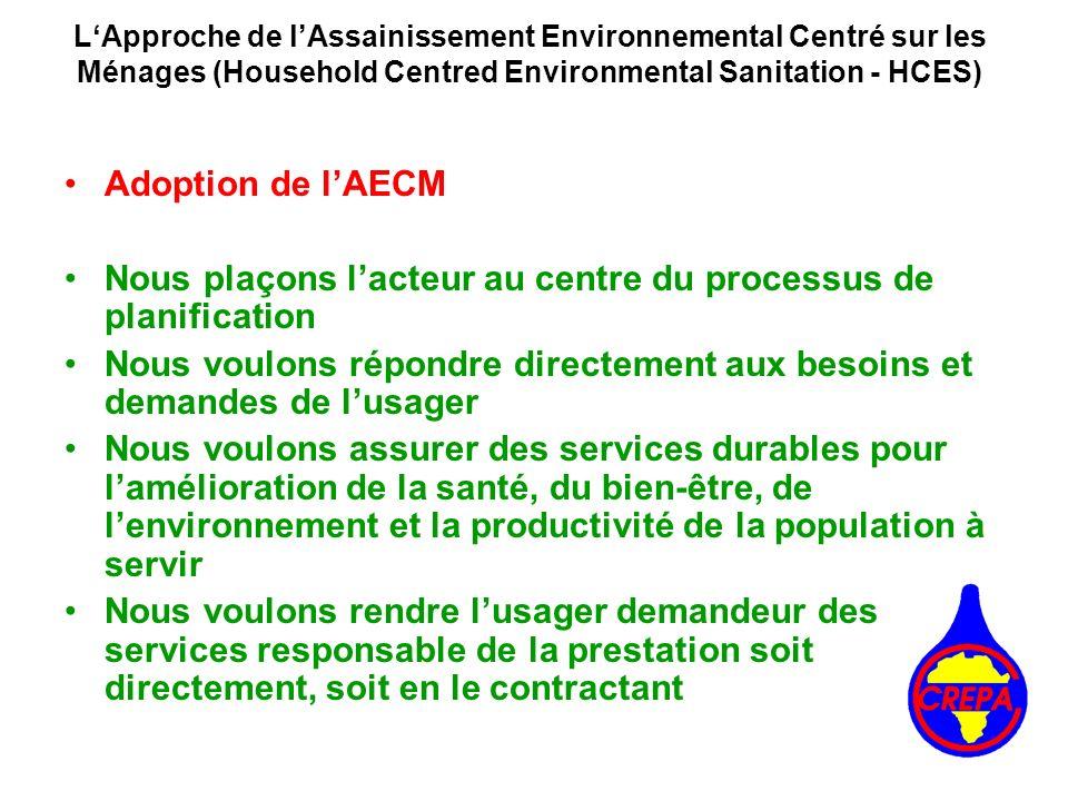 Adoption de lAECM Nous plaçons lacteur au centre du processus de planification Nous voulons répondre directement aux besoins et demandes de lusager No
