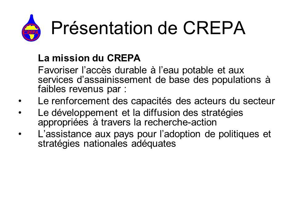 Présentation de CREPA La mission du CREPA Favoriser laccès durable à leau potable et aux services dassainissement de base des populations à faibles re