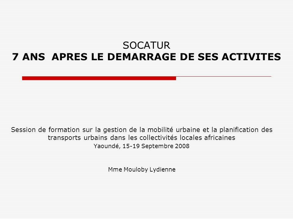 SOCATUR 7 ANS APRES LE DEMARRAGE DE SES ACTIVITES Session de formation sur la gestion de la mobilité urbaine et la planification des transports urbain