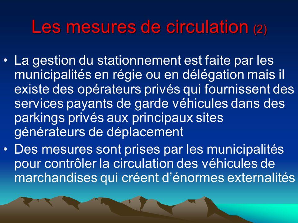 Les mesures de circulation (2) La gestion du stationnement est faite par les municipalités en régie ou en délégation mais il existe des opérateurs pri