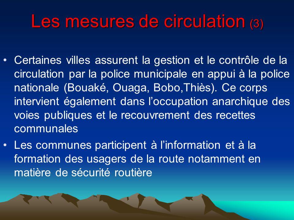 Les mesures de circulation (3) Certaines villes assurent la gestion et le contrôle de la circulation par la police municipale en appui à la police nat