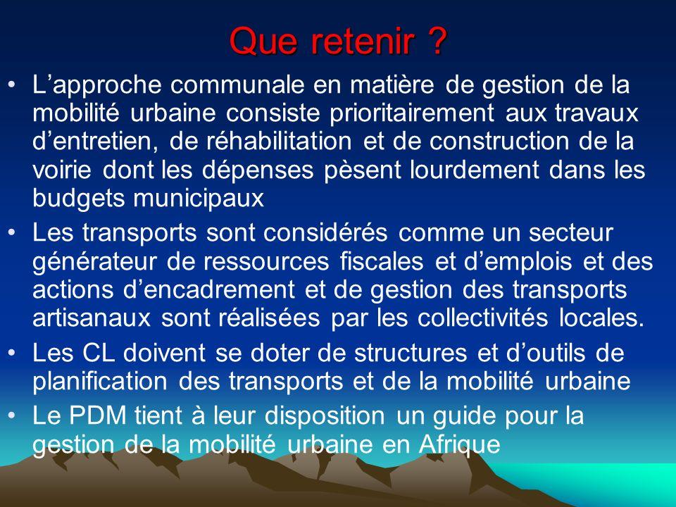 Que retenir ? Lapproche communale en matière de gestion de la mobilité urbaine consiste prioritairement aux travaux dentretien, de réhabilitation et d