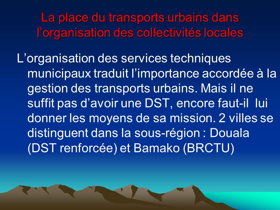 La place du transports urbains dans lorganisation des collectivités locales Lorganisation des services techniques municipaux traduit limportance accor