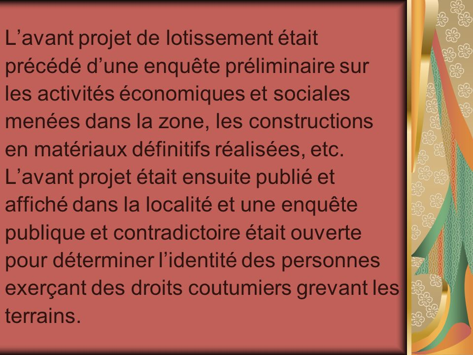 Lavant projet de lotissement était précédé dune enquête préliminaire sur les activités économiques et sociales menées dans la zone, les constructions