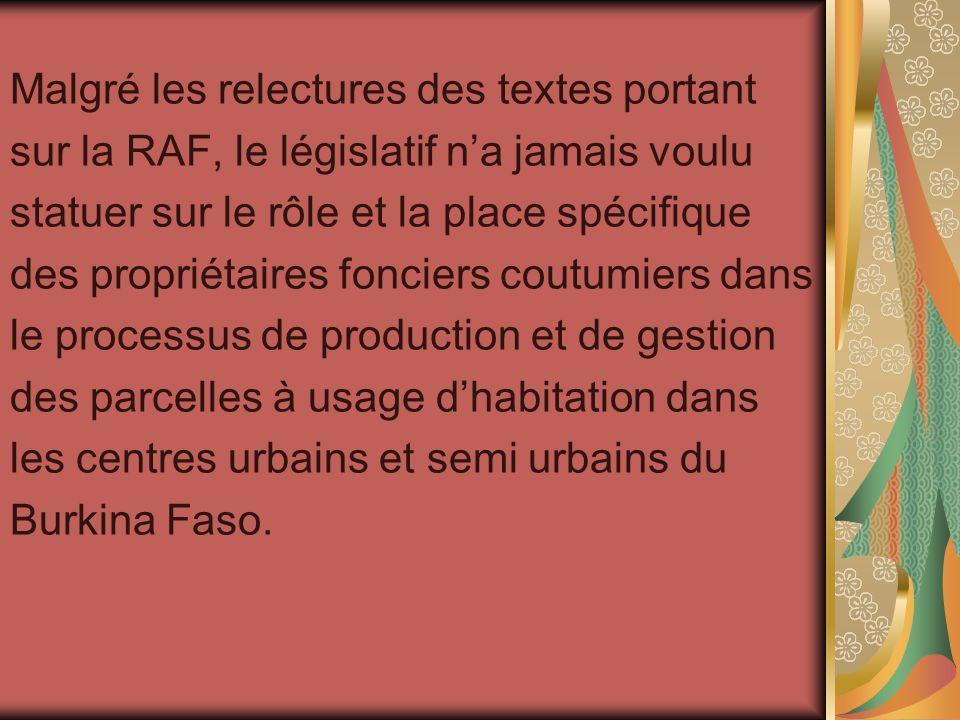 Malgré les relectures des textes portant sur la RAF, le législatif na jamais voulu statuer sur le rôle et la place spécifique des propriétaires foncie