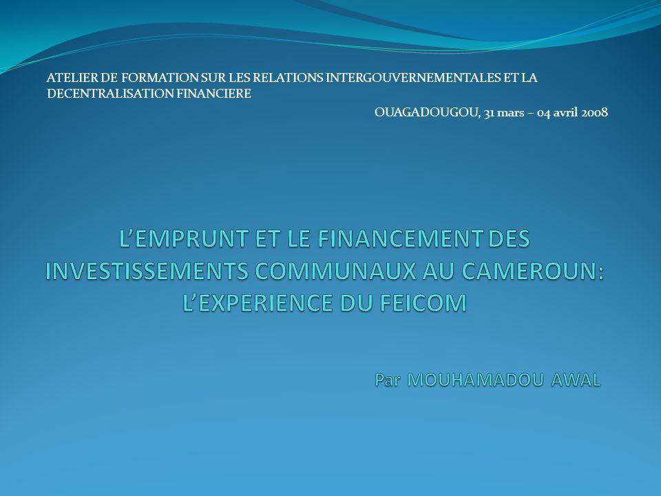 ATELIER DE FORMATION SUR LES RELATIONS INTERGOUVERNEMENTALES ET LA DECENTRALISATION FINANCIERE OUAGADOUGOU, 31 mars – 04 avril 2008