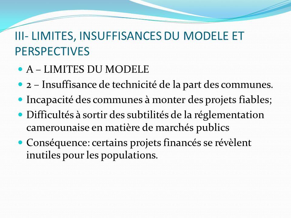 III- LIMITES, INSUFFISANCES DU MODELE ET PERSPECTIVES A – LIMITES DU MODELE 2 – Insuffisance de technicité de la part des communes.