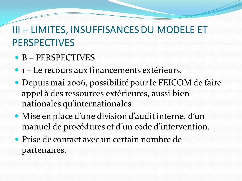 III – LIMITES, INSUFFISANCES DU MODELE ET PERSPECTIVES B – PERSPECTIVES 1 – Le recours aux financements extérieurs.