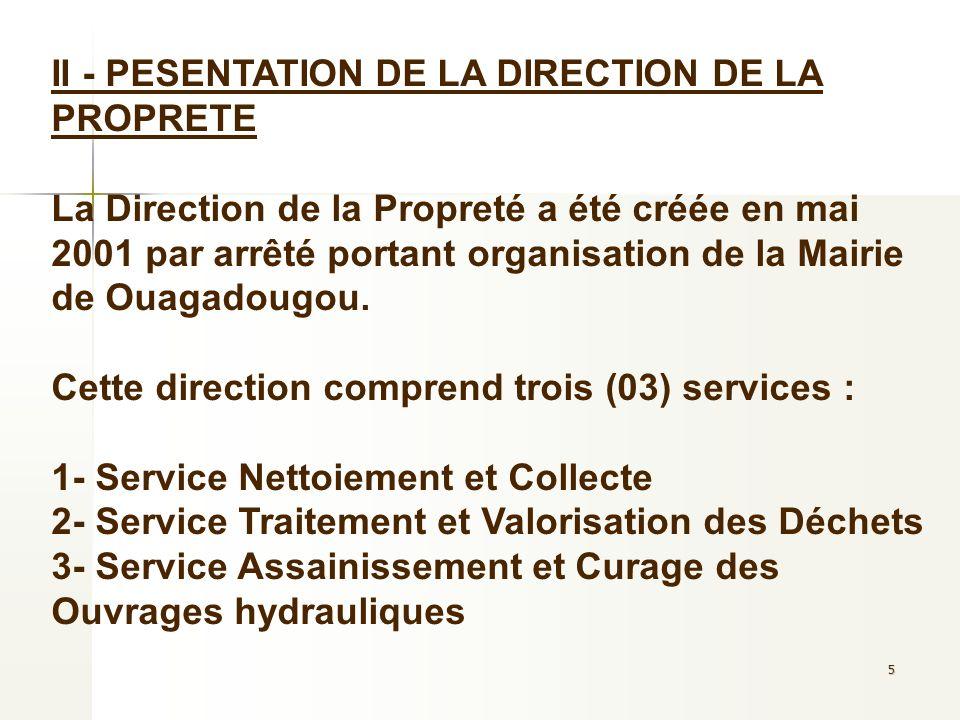 16 En ce qui concerne le transport des déchets, la Commune de Ouagadougou a également fait lobjet dune subdivision en trois(03) lots (voir tableau ci-dessous).