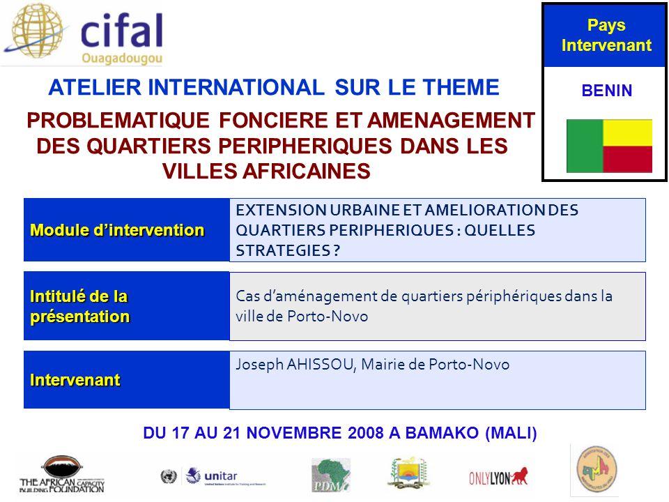 ATELIER INTERNATIONAL SUR LE THEME « PROBLEMATIQUE FONCIERE ET AMENAGEMENT DES QUARTIERS PERIPHERIQUES DANS LES VILLES AFRICAINES» DU 17 AU 21 NOVEMBR