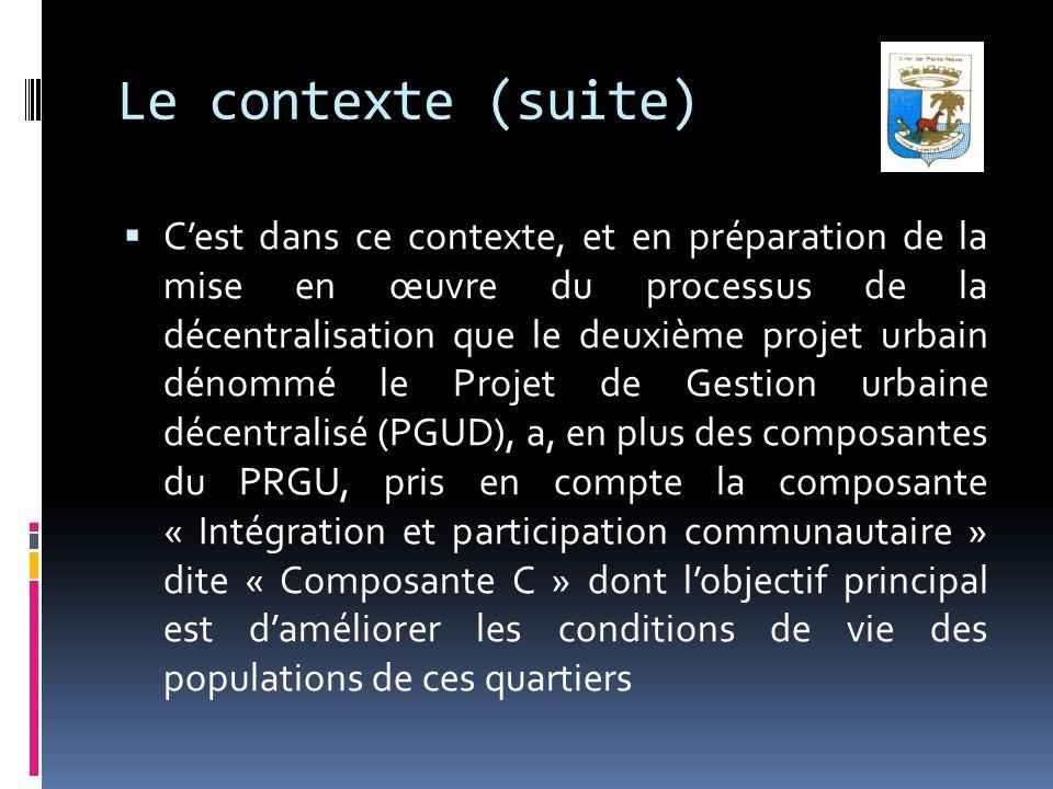 Le contexte (suite) Cest dans ce contexte, et en préparation de la mise en œuvre du processus de la décentralisation que le deuxième projet urbain dén