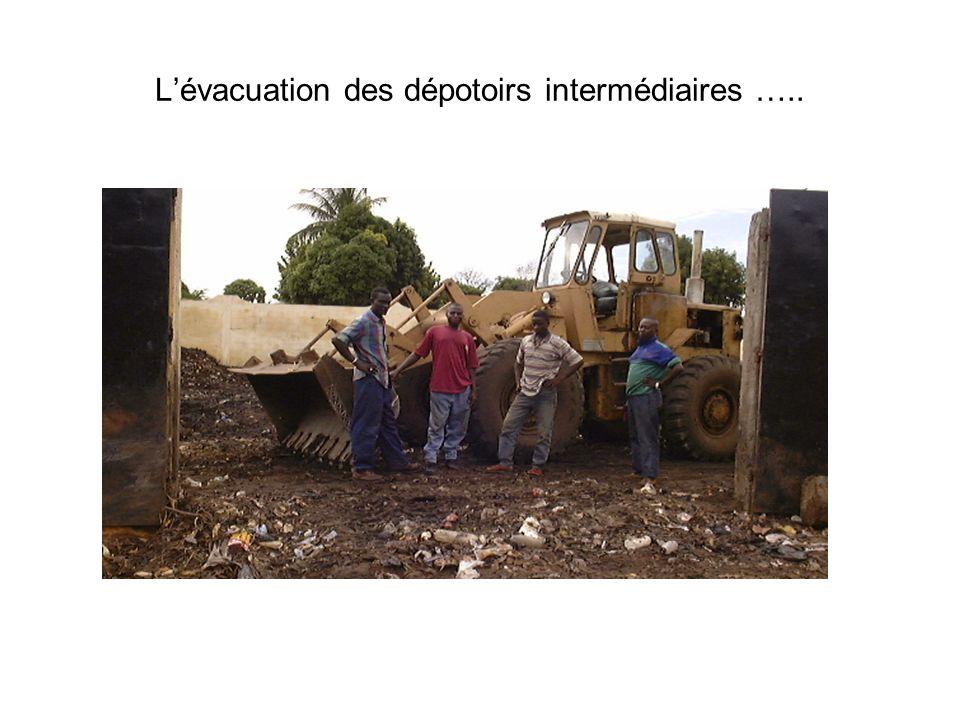 Lévacuation des dépotoirs intermédiaires …..