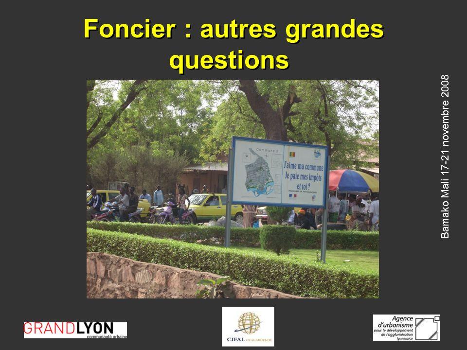 Bamako Mali 17-21 novembre 2008 Foncier : autres grandes questions