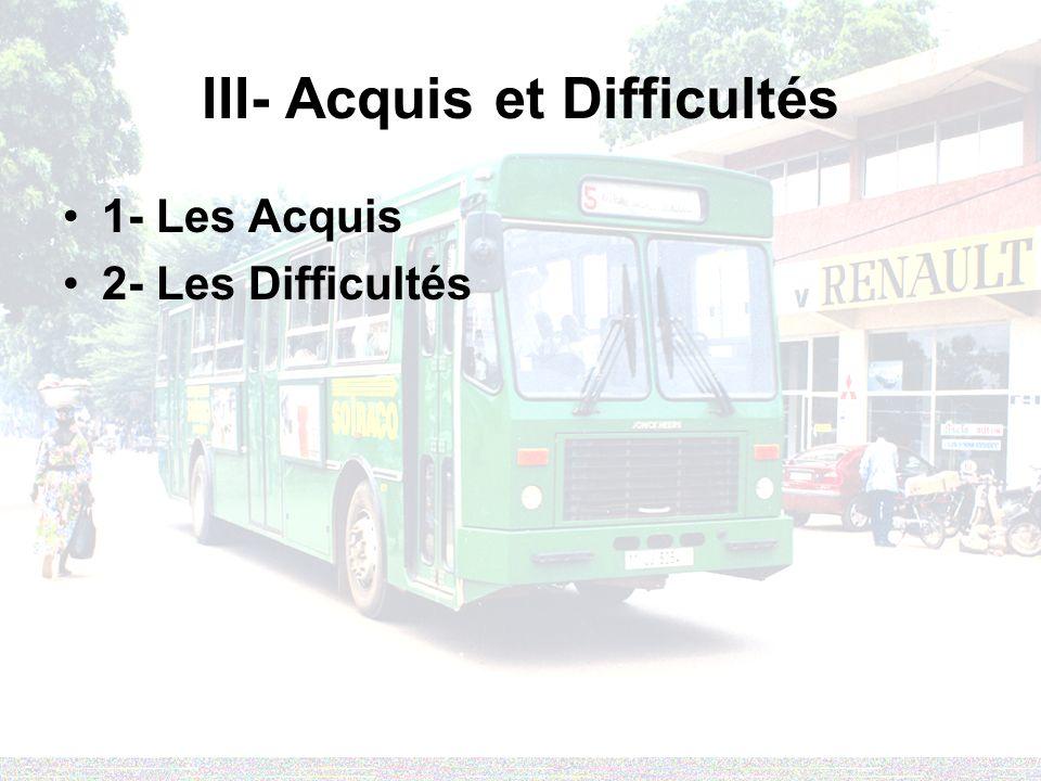 III- Acquis et Difficultés 1- Les Acquis 2- Les Difficultés