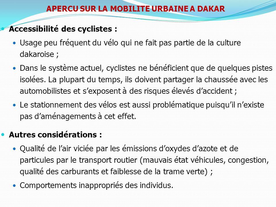 Accessibilité des cyclistes : Usage peu fréquent du vélo qui ne fait pas partie de la culture dakaroise ; Dans le système actuel, cyclistes ne bénéfic