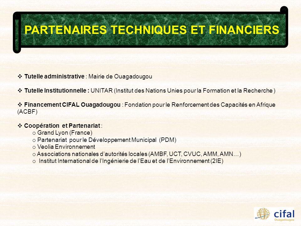 PARTENAIRES TECHNIQUES ET FINANCIERS Tutelle administrative : Mairie de Ouagadougou Tutelle Institutionnelle : UNITAR (Institut des Nations Unies pour