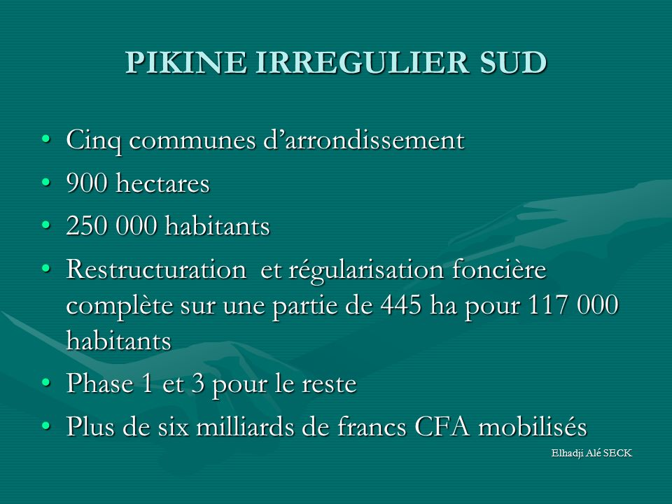 PIKINE IRREGULIER SUD Cinq communes darrondissementCinq communes darrondissement 900 hectares900 hectares 250 000 habitants250 000 habitants Restructu