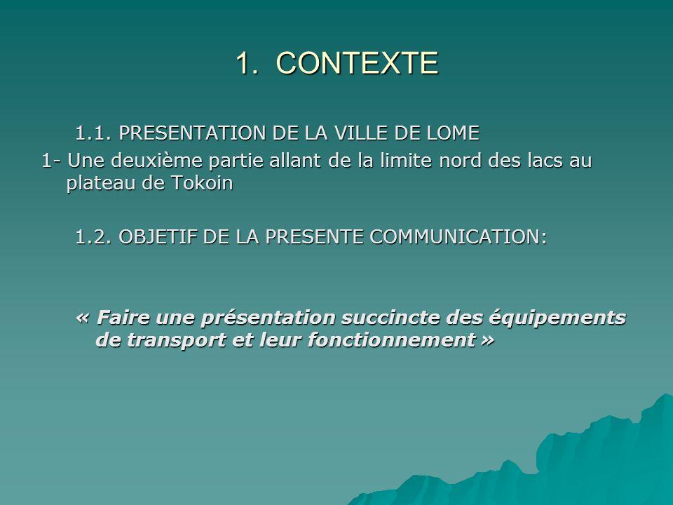 1. CONTEXTE 1.1. PRESENTATION DE LA VILLE DE LOME 1- Une deuxième partie allant de la limite nord des lacs au plateau de Tokoin 1.2. OBJETIF DE LA PRE