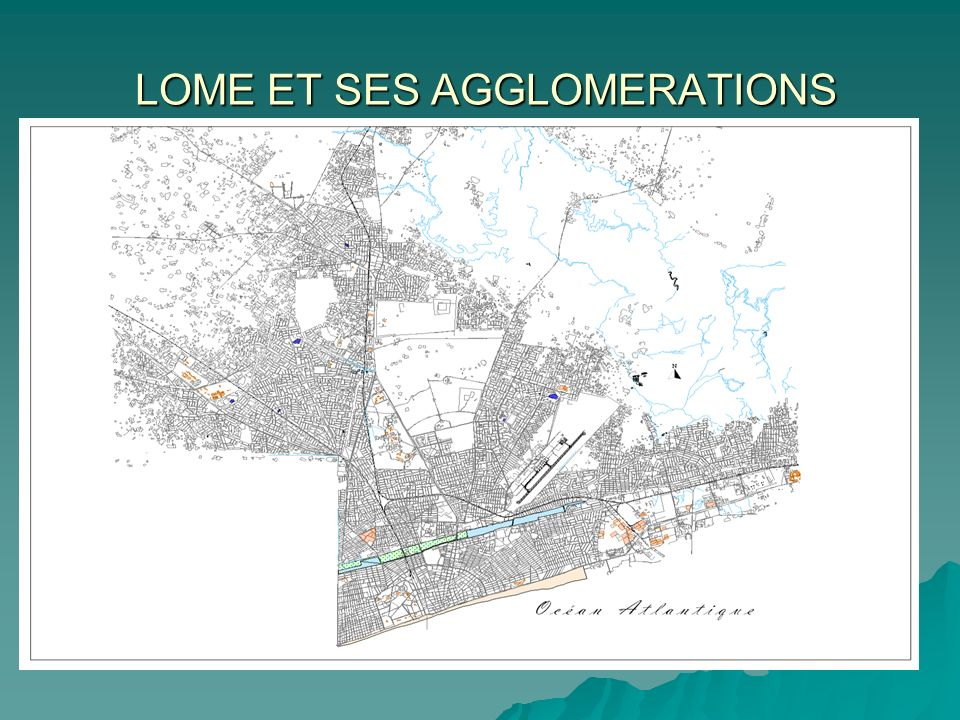 LOME ET SES AGGLOMERATIONS LOME ET SES AGGLOMERATIONS