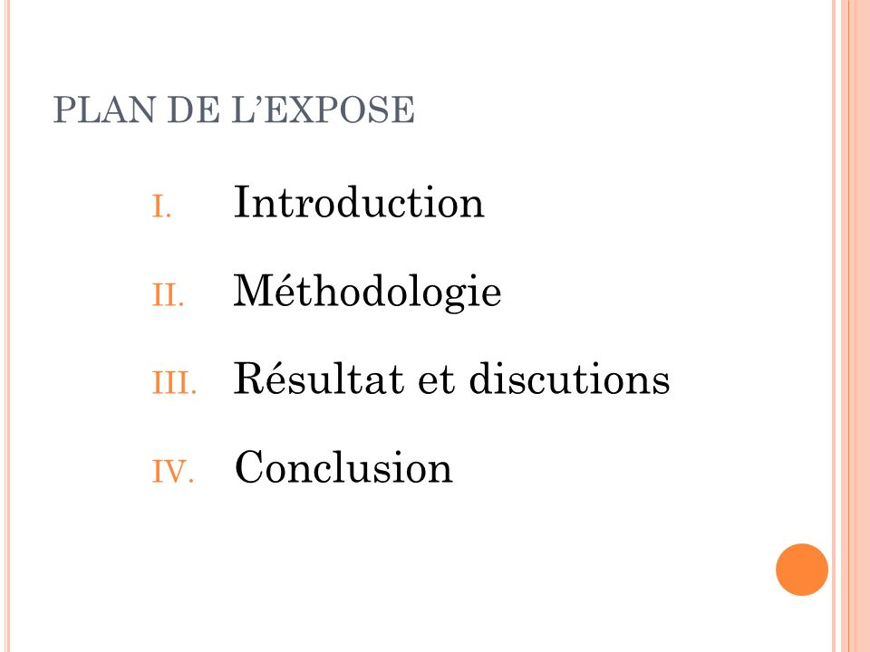 PLAN DE LEXPOSE I. Introduction II. Méthodologie III. Résultat et discutions IV. Conclusion