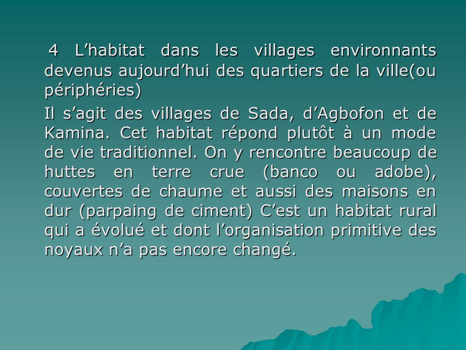 4 Lhabitat dans les villages environnants devenus aujourdhui des quartiers de la ville(ou périphéries) 4 Lhabitat dans les villages environnants deven