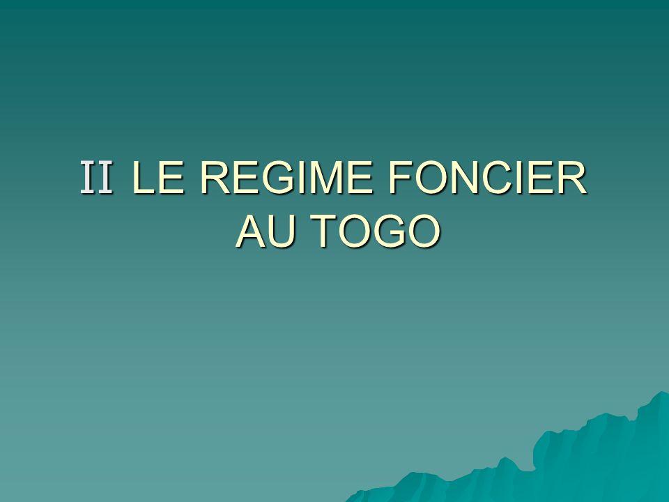 II LE REGIME FONCIER AU TOGO AU TOGO