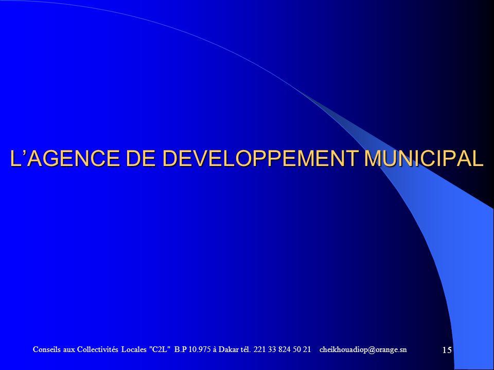 LAGENCE DE DEVELOPPEMENT MUNICIPAL Conseils aux Collectivités Locales