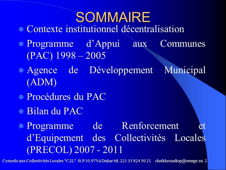 SOMMAIRE Contexte institutionnel décentralisation Programme dAppui aux Communes (PAC) 1998 – 2005 Agence de Développement Municipal (ADM) Procédures d