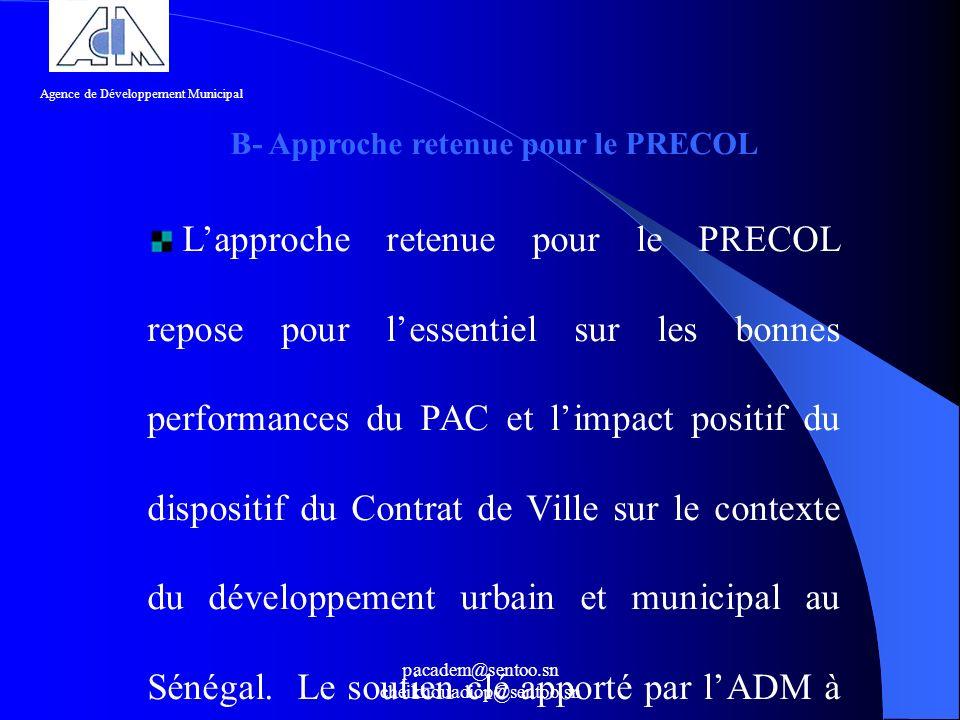 pacadem@sentoo.sn cheikhouadiop@sentoo.sn B- Approche retenue pour le PRECOL Lapproche retenue pour le PRECOL repose pour lessentiel sur les bonnes pe