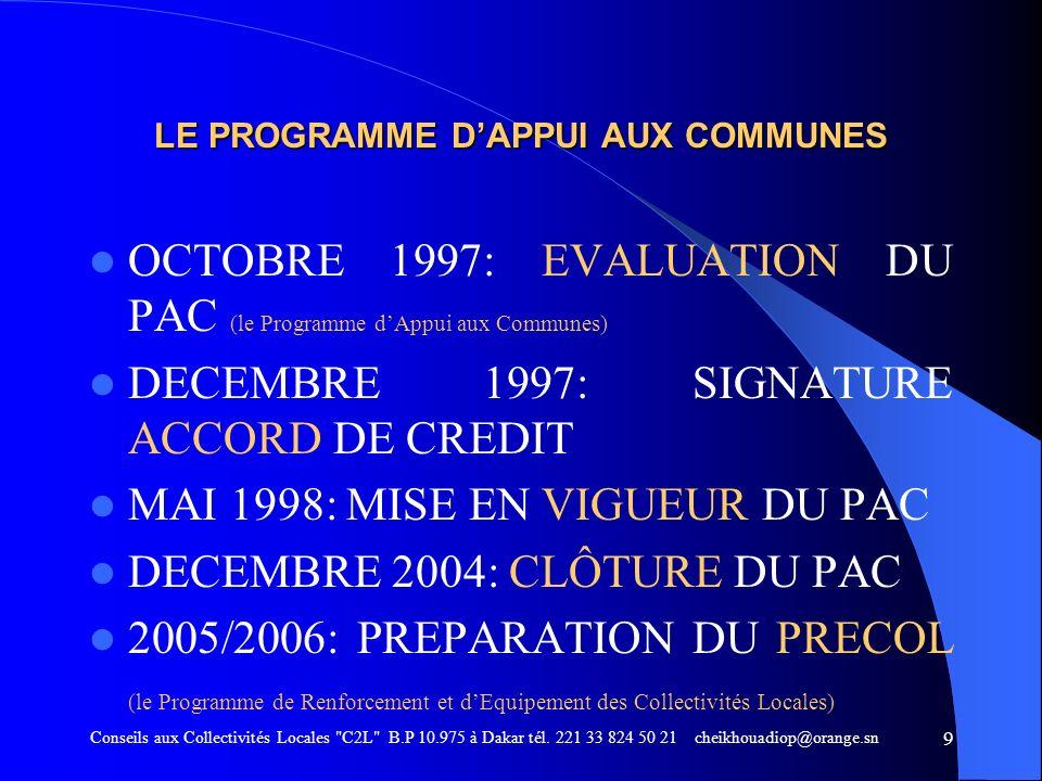 9 LE PROGRAMME DAPPUI AUX COMMUNES OCTOBRE 1997: EVALUATION DU PAC (le Programme dAppui aux Communes) DECEMBRE 1997: SIGNATURE ACCORD DE CREDIT MAI 19